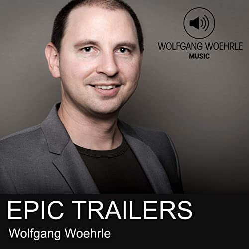 EPIC TRAILERS by Wolfgang Woehrle