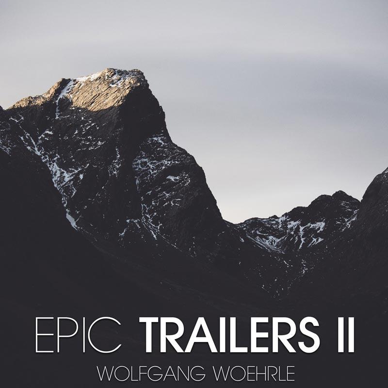 Album EPIC TRAILERS II Wolfgang Woehrle Music