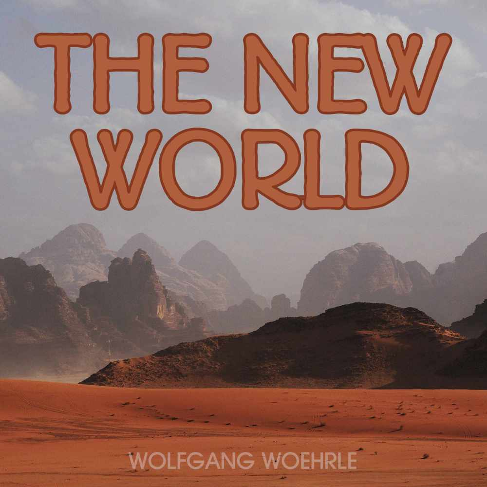 THE NEW WORLD by Wolfgang Woehrle